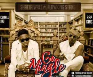 Shatta Wale - Go Mingle ft. Flowking Stone (Prod. By KCee)